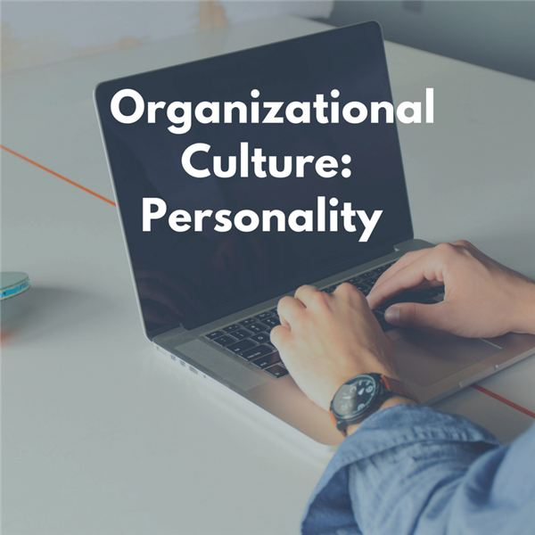 Organizational Culture: Personality