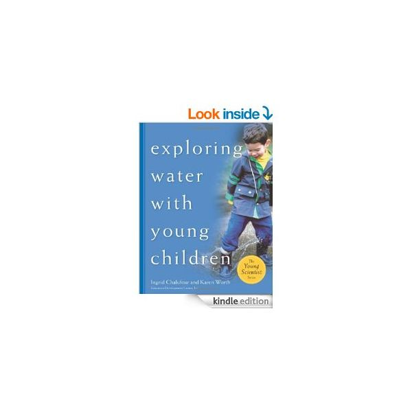 Exploring Water With Young Children by Chalufour and Worth