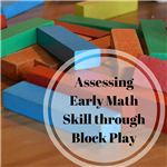 Assessing Early Math Skill through Block Play