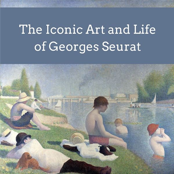 Pointillism and Impressionism: Learn about Artist Georges Seurat