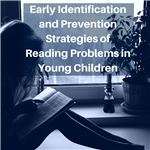 Early Identification and Prevention Strategies of Reading Problems in Young Children