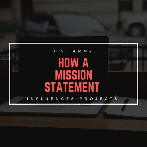 How the Army's Mission Statement Might Influence Project Selection and Implementation
