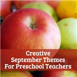 Check out these great ideas for September themes and lesson plans for preschool teachers.