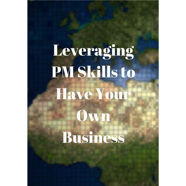 Leveraging PM Skills to Be a Business Owner
