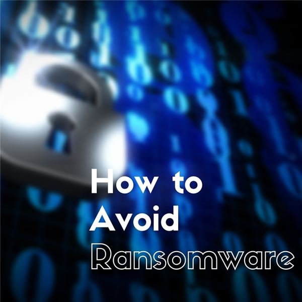How to Protect Your Computer against Ransomware