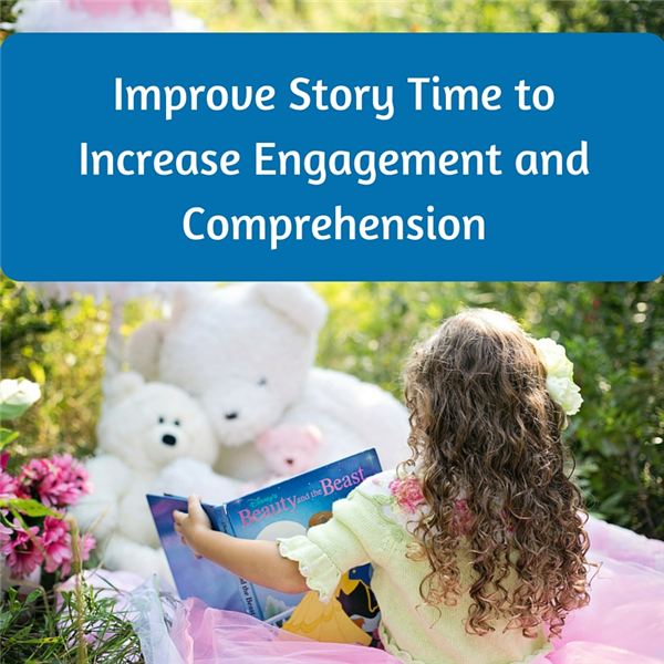 Improve Story Time to Increase Engagement and Comprehension