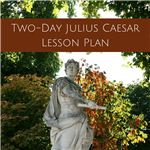 Two-Day Julius Caesar Lesson Plan