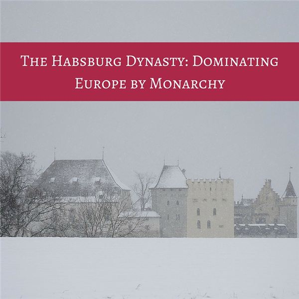 The Habsburg Dynasty- Dominating Europe