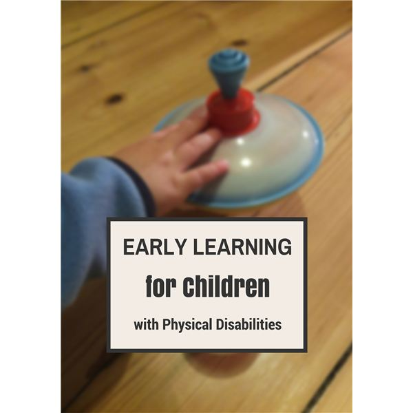 Early Childhood Education: Providing Accessible Play Opportunities for Children with Physical Disabilities