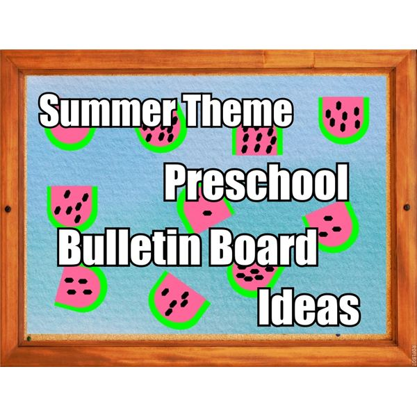 Summer Theme Preschool Bulletin Board Ideas