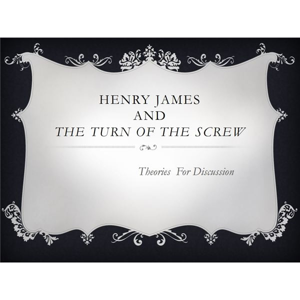 The Turn of the Screw by Henry James: Theories and Topics for Classroom Discussion