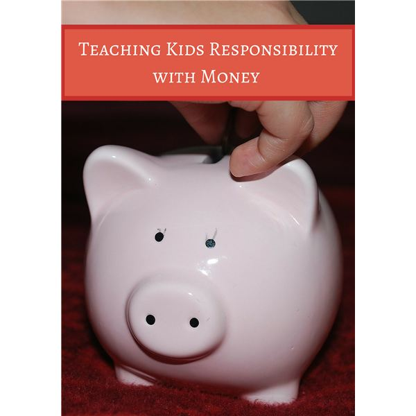 Children and Money: Tips for Teaching Your Kids about Financial Responsibility
