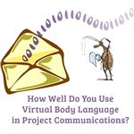 Are certain elements of your writing style sending unintended messages in your virtual communications?