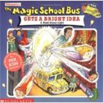 The Magic School Bus Gets a Bright Idea by White and Speirs
